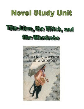 Novel Study Narnia, The Lion, the Witch, and the Wardrobe