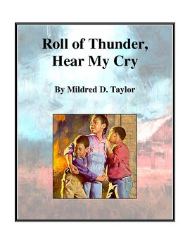Novel Study, Roll of Thunder, Hear My Cry (by Mildred D. T