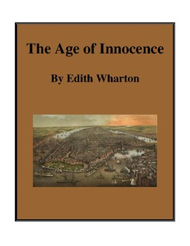Novel Study, The Age of Innocence (by Edith Wharton) Study Guide