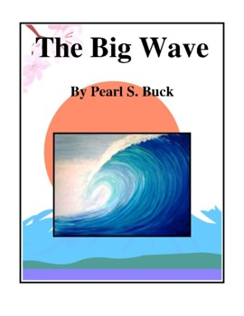Novel Study, The Big Wave (by Pearl S. Buck) Study Guide
