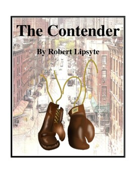 Novel Study, The Contender (by Robert Lipsyte) Study Guide