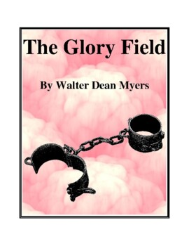 Novel Study, The Glory Field (by Walter Dean Myers) Study Guide