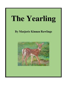 Novel Study, The Yearling (by Marjorie Kinnan Rawlings) St