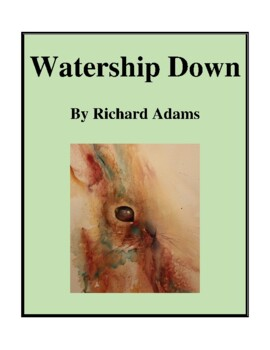 Novel Study, Watership Down (by Richard Adams) Study Guide