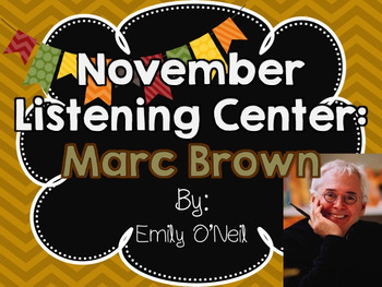 November Listening Centers - Author Study: Marc Brown