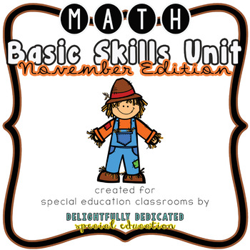 November No Prep Math Basic Skills Unit for Special Ed Classrooms