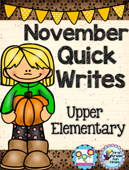 November Quick Writes Writing Prompts for Upper Elementary