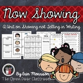 Now Showing... {A Unit on Showing not Telling in Writing}