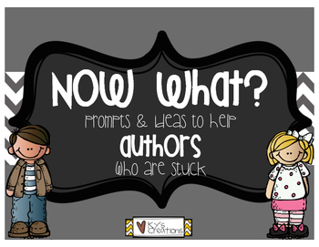 Now What?  Prompts and Ideas to Help Authors Who Are Stuck