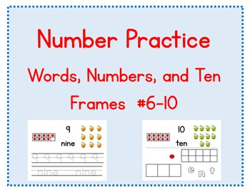 Number Practice: Words, Numbers, and Ten Frames #6-10 (Pro