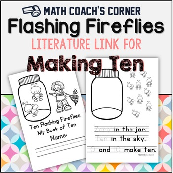 Number Sense: Ten Flashing Fireflies, Composing and Decomp