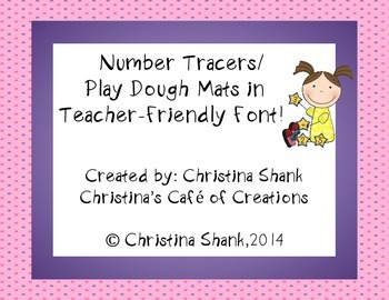 Number Tracers/Play Dough Mats in Teacher-Friendly Font!