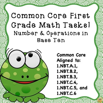 Numbers and Operations in Base Ten - 1st Grade Common Core Tasks!