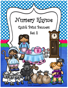 Nursery Rhyme Quick Print Banners for the Elem.Classroom - Set 2