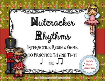 Nutcracker Rhythms - Interactive Game to Practice Ta and T