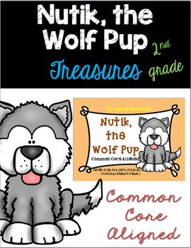Nutik, the Wolf Pup:Treasures 2nd Grade:Common Core Aligne