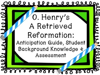 O. Henry's A Retrieved Reformation Anticipation Guide and