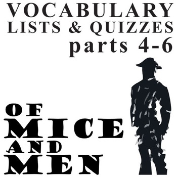 OF MICE AND MEN Vocabulary List and Quiz (parts 4-6)