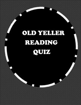 OLD YELLER - READING QUIZ AND ANSWER KEY