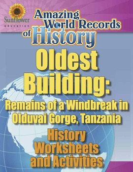 OLDEST BUILDING: OLDUVAI GORGE WINDBREAK—History Worksheet