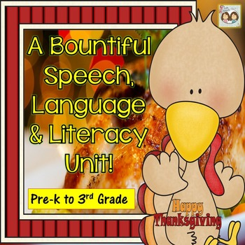 Thanksgiving: A Bountiful Speech, Language & Literacy Unit