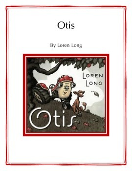 OTIS by Loren Long - Comprehension Unit