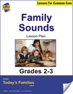 Family Sounds Gr. 2-3 Aligned to Common Core e-lesson plan