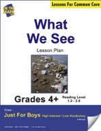 What We See (Fiction - Report) Grade Level 1.2 Aligned to