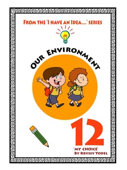 Our Environment NUMBER 12   from 'I HAVE AN IDEA' series,