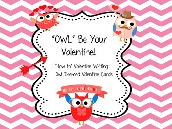 """""""OWL"""" Be Your Valentine - """"How to"""" Valentine Writing & Owl"""