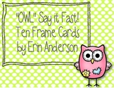 """OWL"" Say it Fast!  Ten Frame Cards"
