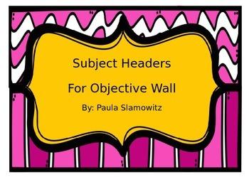 Objective Wall Subject Headers