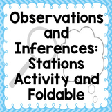 Observation and Inferences Foldable, Stations, and Presentation