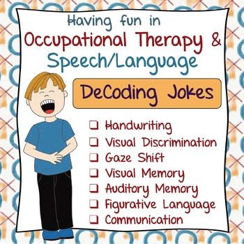 Occupational Therapy: DeCoding Jokes-Handwriting, Percepti