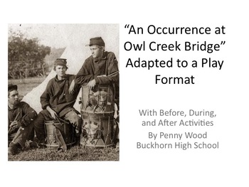 Occurrence at Owl Creek Bridge Play with Before, During, a