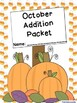 October Addition Worksheet Packet-Print and Go!