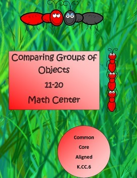 Comparing Objects 11-20 K.CC.6 Math Station BTS Week 3 & 4
