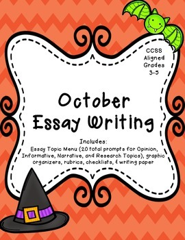 October Essay Writing (Opinion, Informative, and Narrative