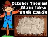 October Main Idea Task Cards: Common Core RI.3.2, RI.4.2,