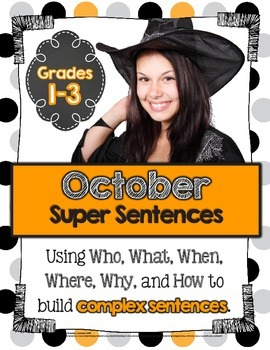 October Super Sentences: Using Who, What, When, Where, Why