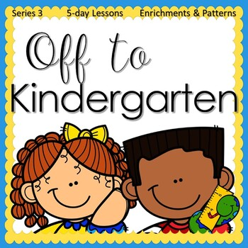 Off To Kindergarten (5-day Thematic Unit)