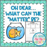 Matter...Oh Dear What Can the Matter Be?