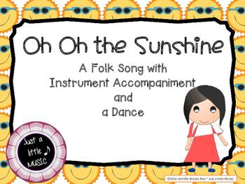 Oh Oh the Sunshine--Folk Song w/ Orff Instrument Accompani