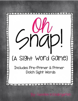 Oh Snap!  A Dolch Sigh Word Game