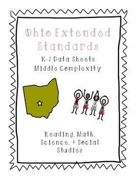 Ohio Extended Content Standards Data Sheets K-2 MIDDLE Complexity