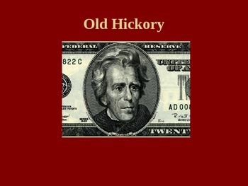 Old Hickory - Learning about Andrew Jackson through Images