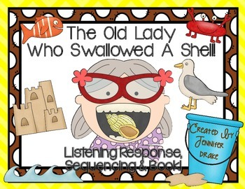 Old Lady Swallowed A Shell Listening Response, Sequencing