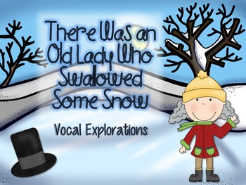 Old Lady Who Swallowed Some Snow - Vocal Explorations