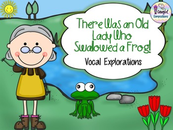 Old Lady Who Swallowed a Frog - Vocal Explorations