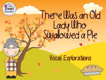 Old Lady Who Swallowed a Pie - Vocal Explorations